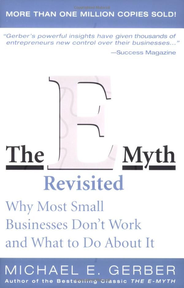 E Myth Business Plan Template E Myth Revisited why Most Small Businesses Don T Work and