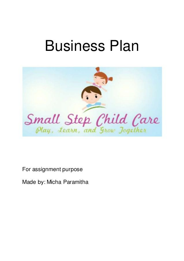 Daycare Business Plan Template Small Step Child Care Business Plan