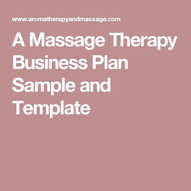 Massage therapy Business Plan Template A Massage therapy Business Plan Sample and Template