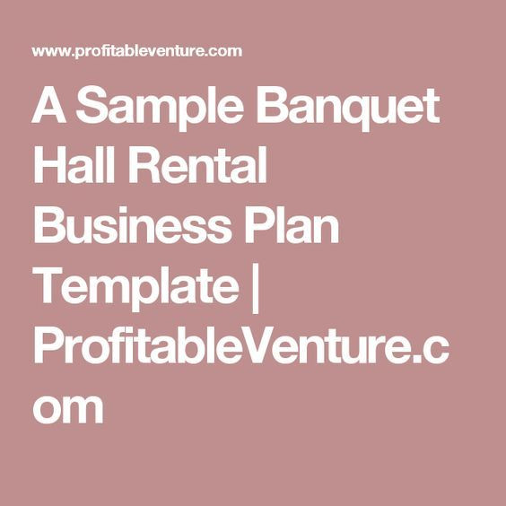 Wedding Venue Business Plan Template A Sample Banquet Hall Rental Business Plan Template